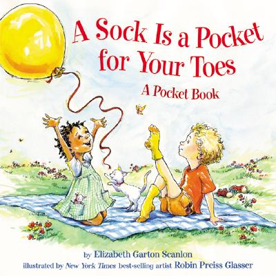 A Sock Is a Pocket for Your Toes By Garton, Elizabeth/ Preiss-Glasser, Robin (ILT)/ Scanlon, Elizabeth Garton