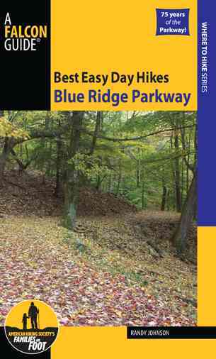 Best Easy Day Hikes Blue Ridge Parkway By Johnson, Randy