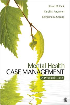 Mental Health Case Management By Eack, Shaun M./ Anderson, Carol M./ Greeno, Catherine G.
