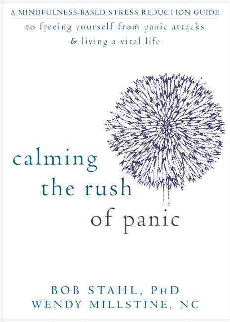Calming the Rush of Panic By Stahl, Bob/ Millstine, Wendy